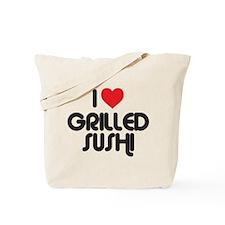 I Love Grilled Sushi Tote Bag