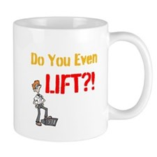 Do You Even Lift? Small Mug