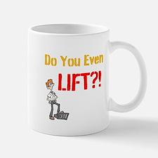 Do You Even Lift? Small Small Mug