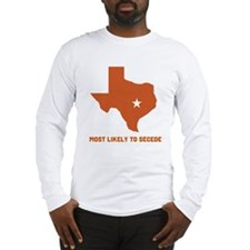 Most Likely To Secede Long Sleeve T-Shirt
