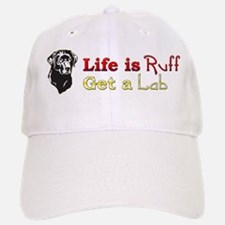 Life is Ruff Lab Baseball Baseball Cap