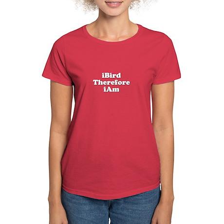 I Bird Therefore I Am Birding T-Shirt Women's Dark