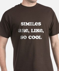 Similes Are Like So Cool T-Shirt