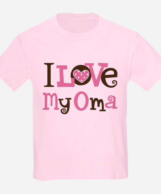I Love My Oma T-Shirt
