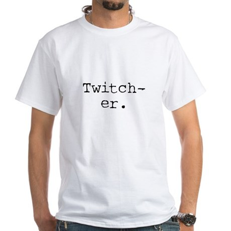 Twitcher T-Shirt White T-Shirt