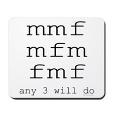 mmf any 3 will do Mousepad
