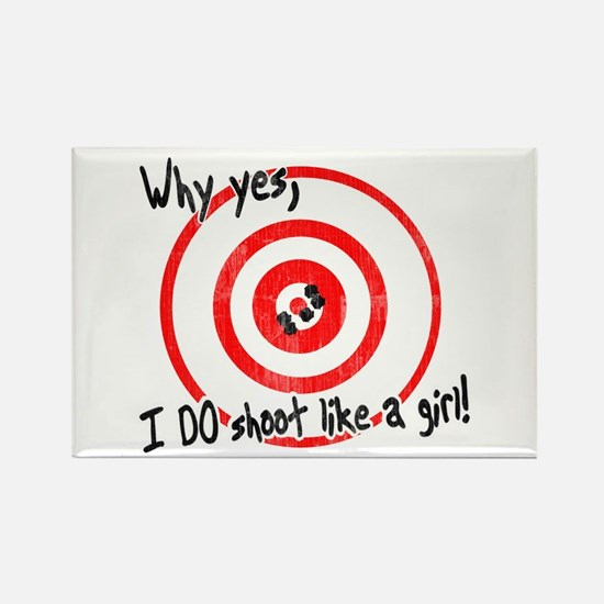 Why yes I do shoot like a girl Rectangle Magnet
