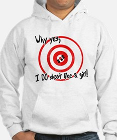 Why yes I do shoot like a girl Hoodie