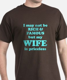 I may not be rich and famous T-Shirt