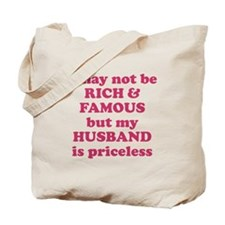 I may not be rich and famous Tote Bag