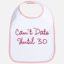 Cant Date Until Thirty Bib