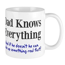 Dad Knows Everything Small Mugs