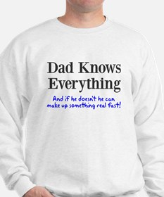 Dad Knows Everything Sweatshirt