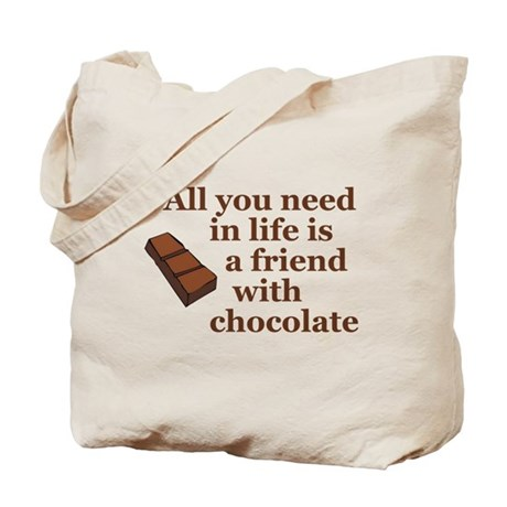 All you need in life is a friend with chocolate To