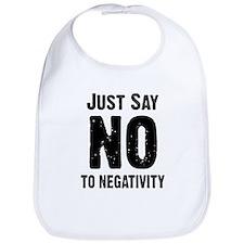 Just say no to negativity Bib