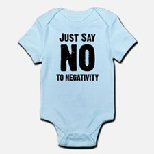 Just say no to negativity Infant Bodysuit