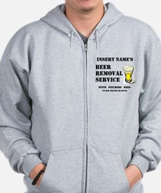 Insert Name Personalize Beer Removal Service Zip Hoodie