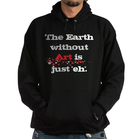 Earth without art Hoodie (dark)