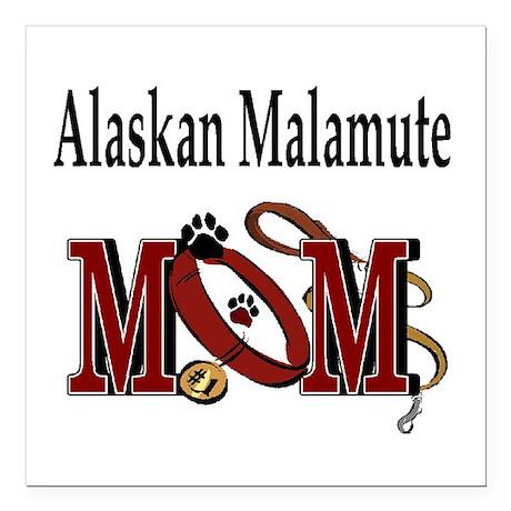 "Alaskan Malamute Mom Square Car Magnet 3"" x 3"""