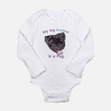 My brother is a black Pug Infant Creeper Body Suit