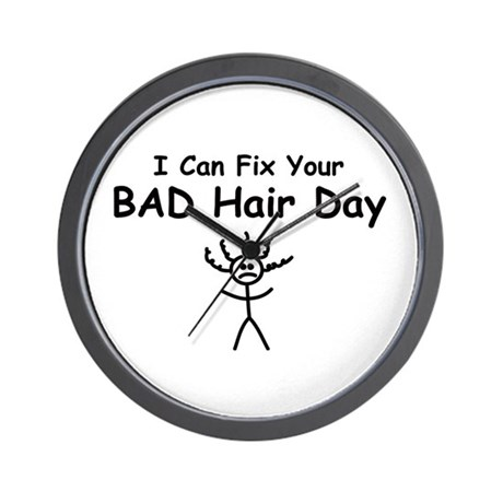I Can Fix Your BAD Hair Day Wall Clock by gillentine