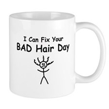 I Can Fix Your BAD Hair Day Mug