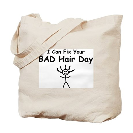 I Can Fix Your BAD Hair Day Tote Bag