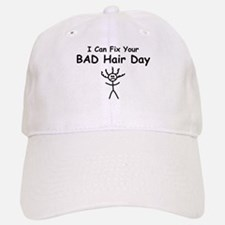 I Can Fix Your BAD Hair Day Baseball Baseball Cap