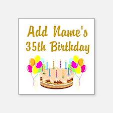 "HAPPY 35TH BIRTHDAY Square Sticker 3"" x 3"""