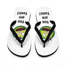 Toxic Flip Flops
