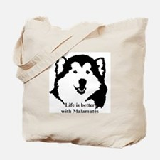 Life is better with Malamutes Tote Bag