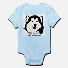 Life is better with Malamutes Infant Bodysuit