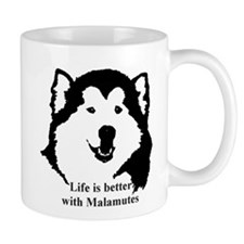 Life is better with Malamutes Mug