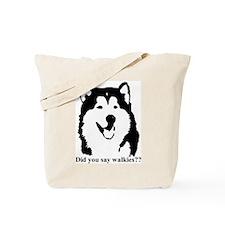 Did you say walkies? Tote Bag