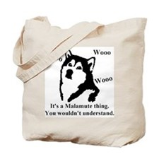 It's a Malamute Thing.. Tote Bag