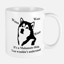 It's a Malamute Thing.. Mug