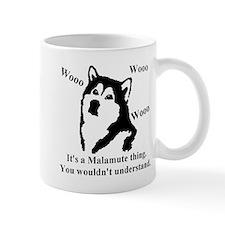 It's a Malamute Thing.. Mug