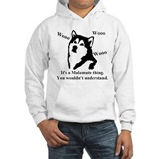 It's a Malamute Thing.. Hoodie