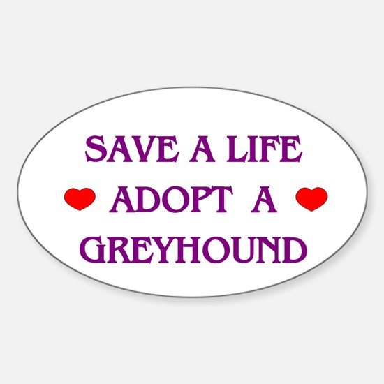 Save a Life Adopt a Greyhound Oval Decal