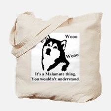 Its a Malamute Thing.. Tote Bag