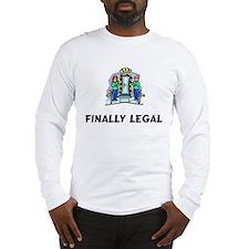 Finally Legal Long Sleeve T-Shirt