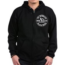 My Husband Plays With His Balls Zip Hoodie