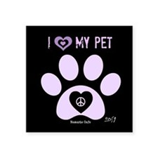 "I Love My Pet! Square Sticker 3"" x 3"""