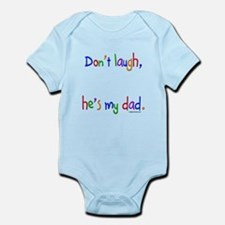 Don't laugh, he's my dad Body Suit