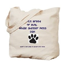 Dont Breed or Buy Tote Bag