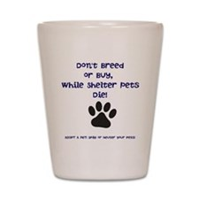Dont Breed or Buy Shot Glass