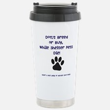 Dont Breed or Buy Stainless Steel Travel Mug