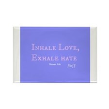 Inhale Love, Exhale Hate Rectangle Magnet