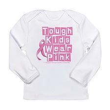Tough Kids Wear Pink Long Sleeve Infant T-Shirt