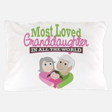 Most Loved Granddaughter Pillow Case